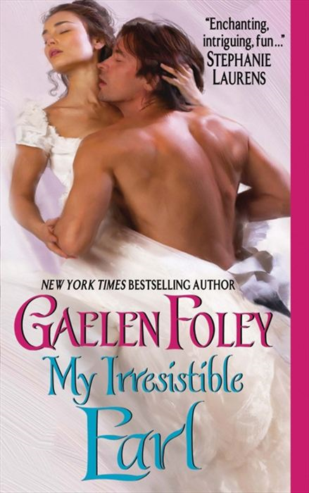 My Irresistible Earl By: Gaelen Foley