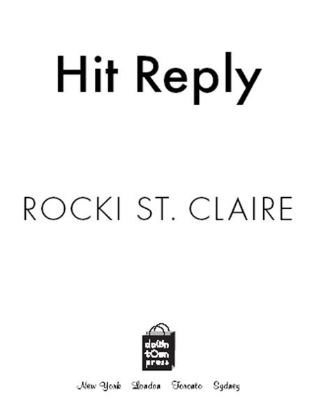 Hit Reply By: Rocki St. Claire