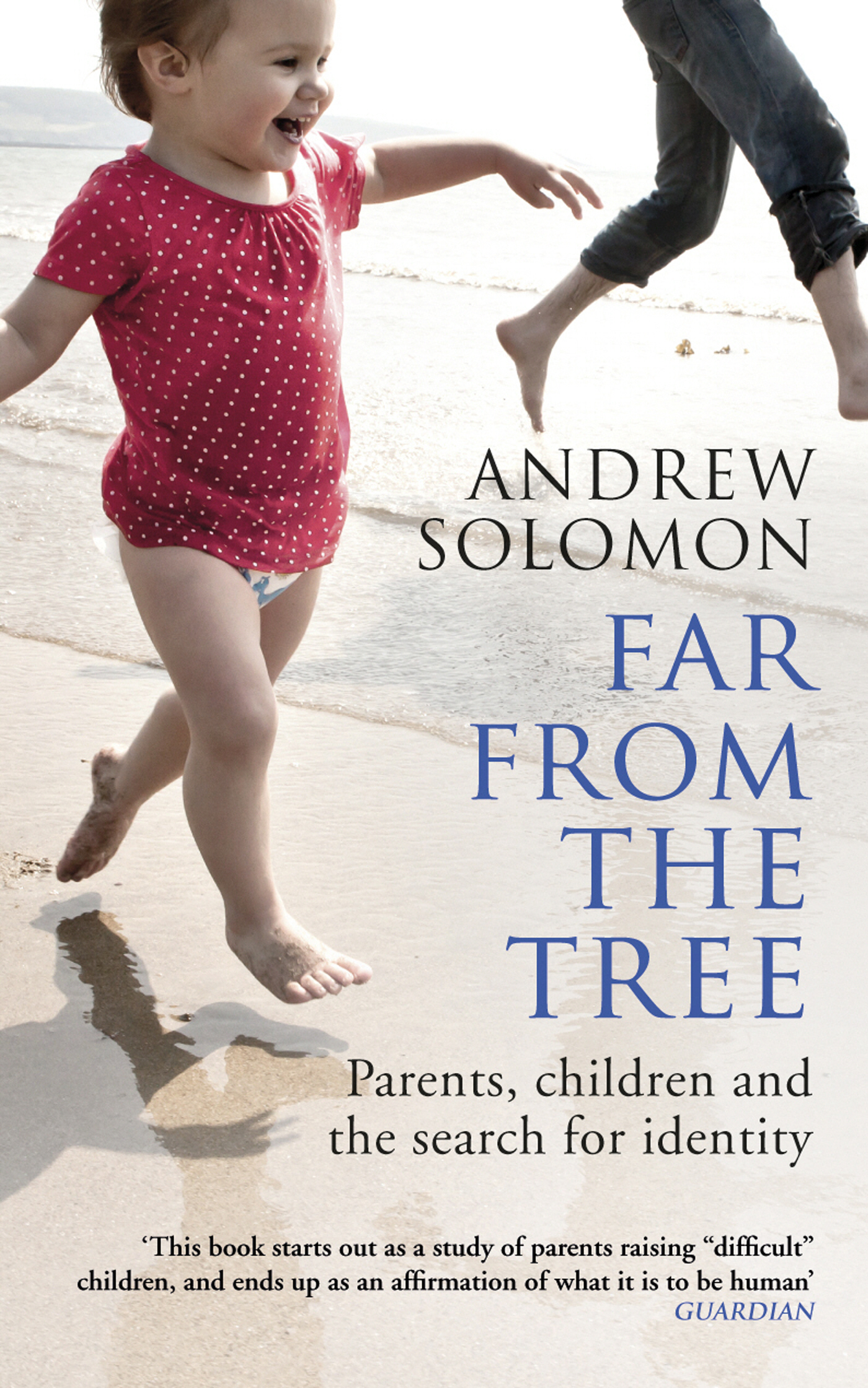 Far From The Tree Parents,  Children and the Search for Identity