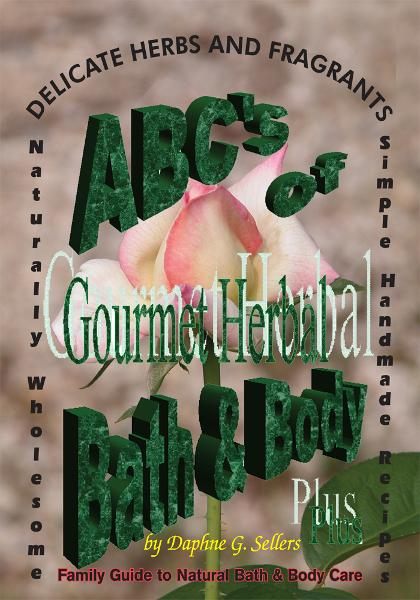 ABC's of Gourmet Herbal Bath & Body Plus
