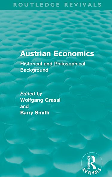 Austrian Economics (Routledge Revivals): Historical and Philosophical Background