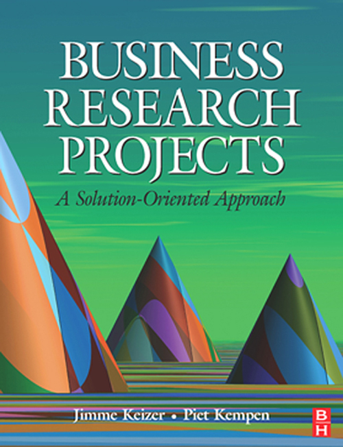 Business Research Projects By: Jimme Keizer,Piet Kempen