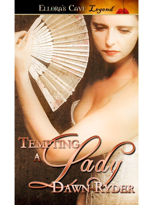 Tempting a Lady By: Dawn Ryder