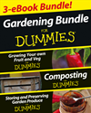 Gardening For Dummies Three E-Book Bundle: Growing Your Own Fruit And Veg For Dummies, Composting For Dummies And Storing And Pr: