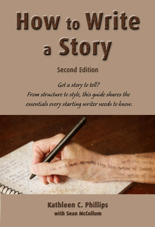 How to Write a Story—Second Edition By: Kathleen C. Phillips