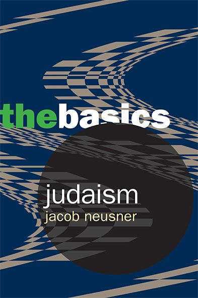 Judaism: The Basics By: Jacob Neusner