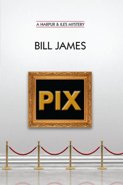 Pix (Vol. Book 24)  (Harpur & Iles Mysteries) By: Bill James