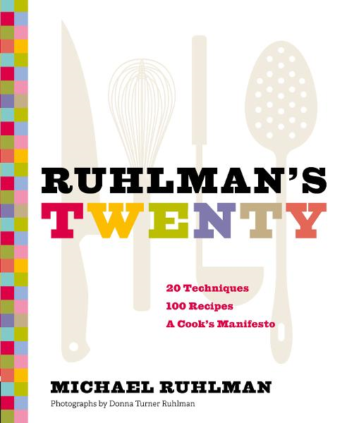 Ruhlman's Twenty By: Michael Ruhlman