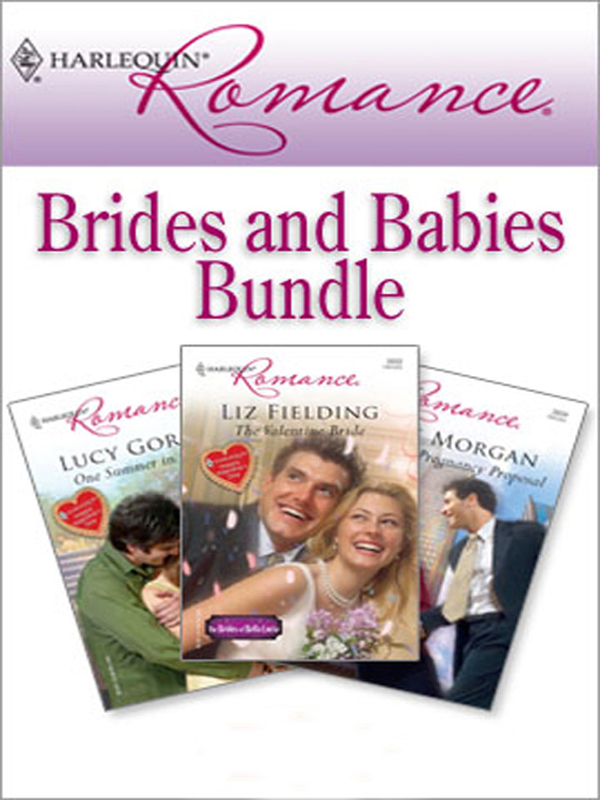 Harlequin Romance Bundle: Brides and Babies By: Liz Fielding,Lucy Gordon,Raye Morgan