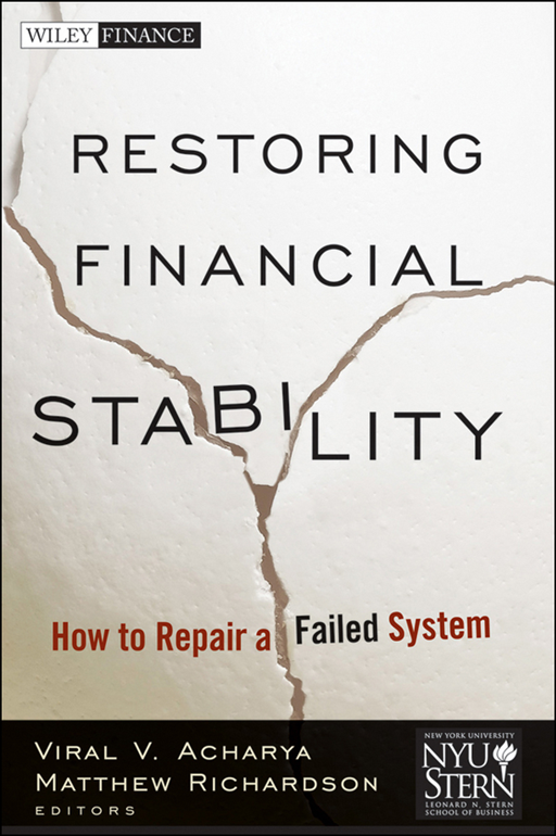 Restoring Financial Stability By: New York University Stern School of Business