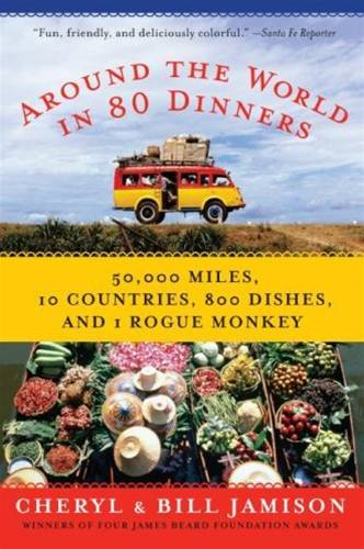 Around the World in 80 Dinners By: Bill Jamison,Cheryl Alters Jamison