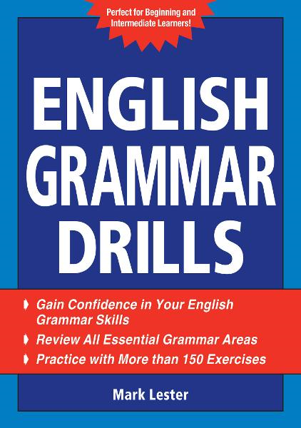 English Grammar Drills By: Mark Lester