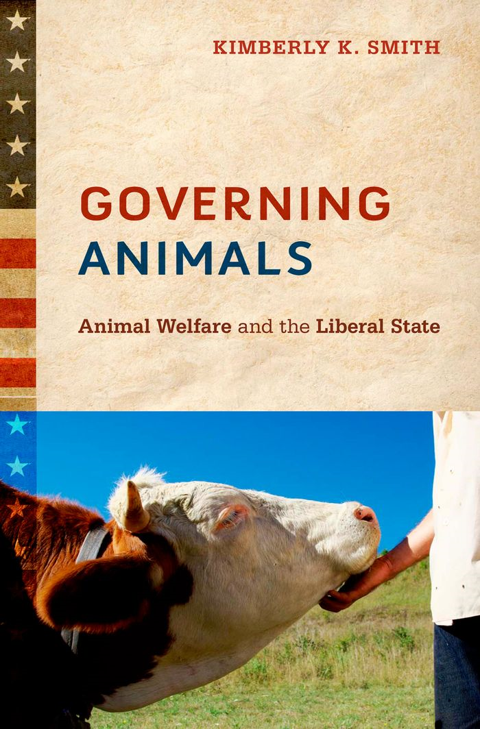 Governing Animals:Animal Welfare and the Liberal State