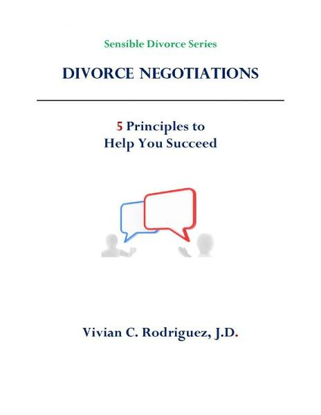 Divorce Negotiations: 5 Principles to Help You Succeed