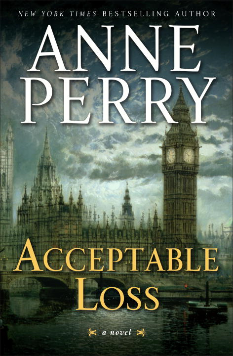 Acceptable Loss: A William Monk Novel By: Anne Perry