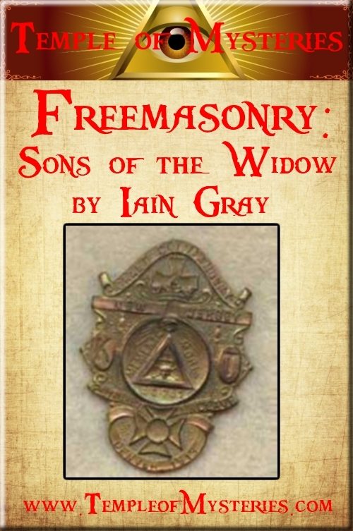 Freemasonry: SONS OF THE WIDOW By: TempleofMysteries.com