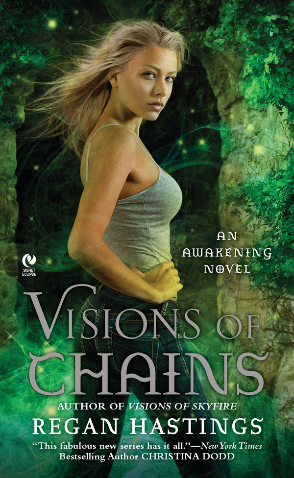 Visions of Chains: An Awakening Novel By: Regan Hastings