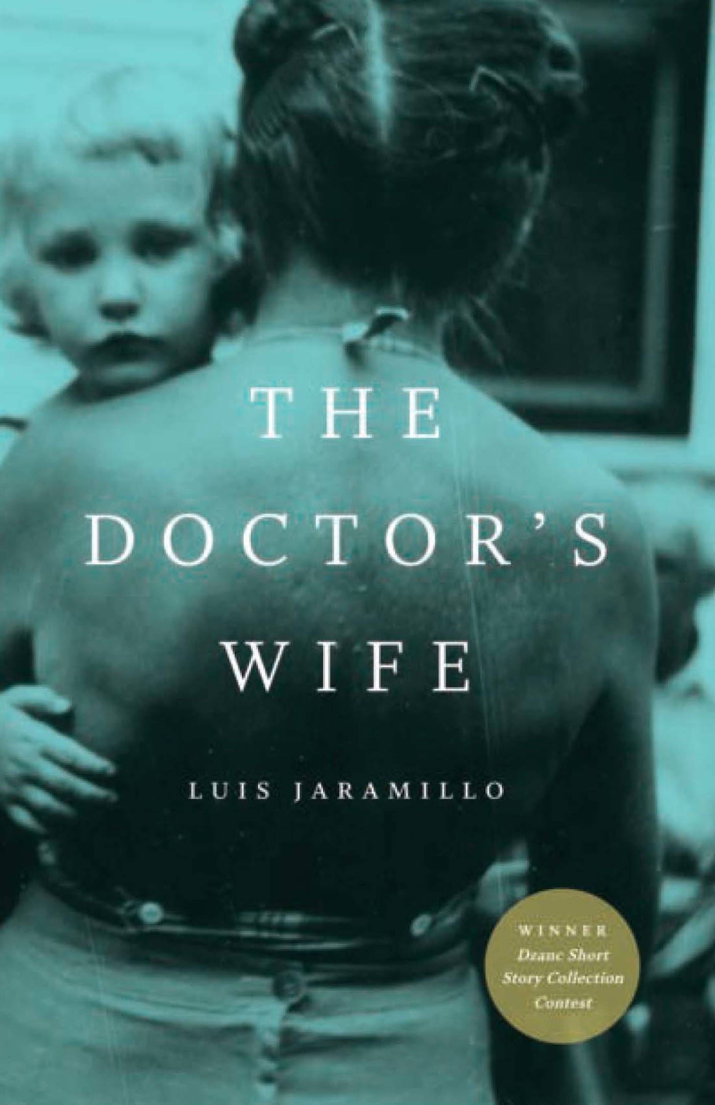 The Doctor's Wife By: Luis Jaramillo