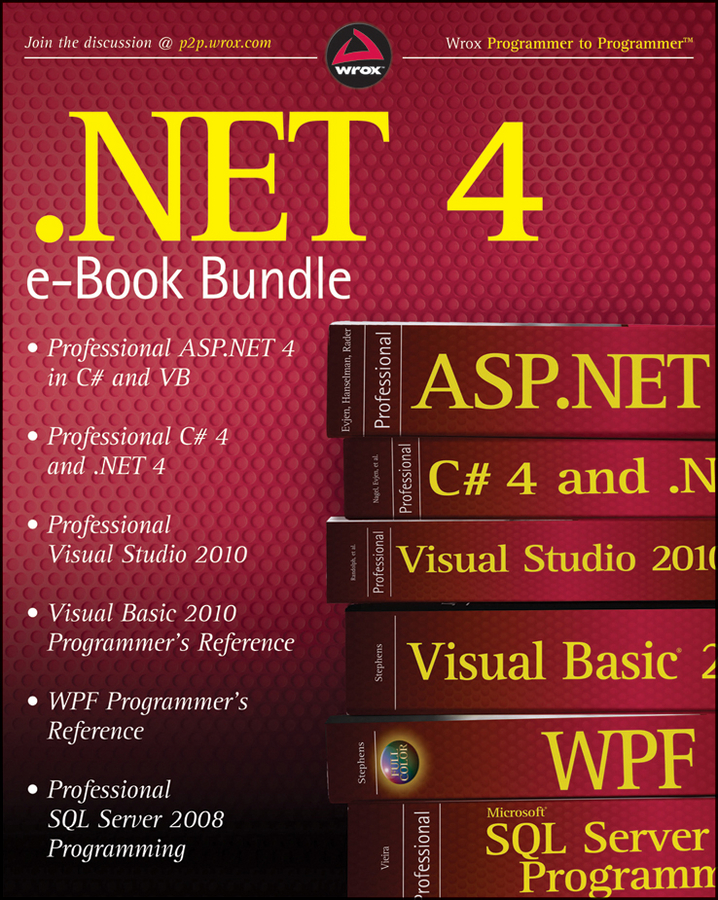 .NET 4 Wrox eBook Bundle By: Bill Evjen,Christian Nagel,Nick Randolph,Robert Vieira,Rod Stephens,Scott Hanselman