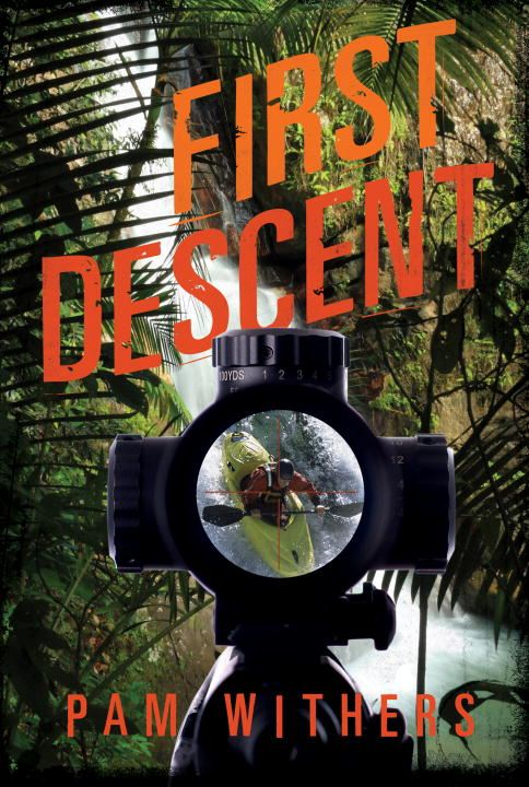 First Descent By: Pam Withers