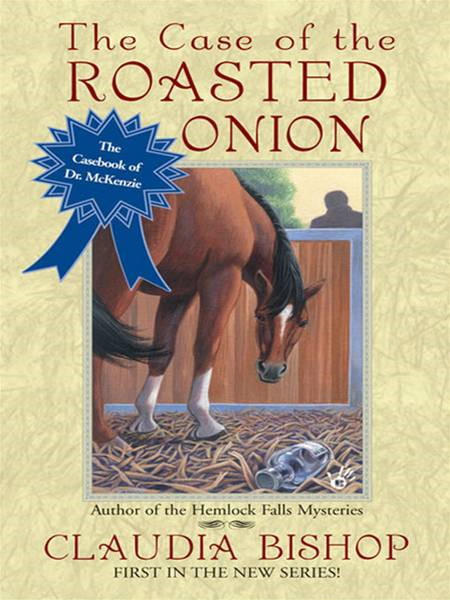 The Case of the Roasted Onion By: Claudia Bishop