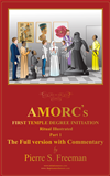 Amorcs First Temple Degree Initiation Illustrated The Full Version With Commentary Part 1