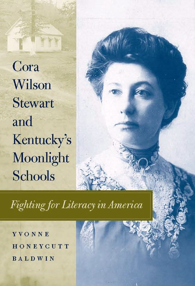 Cora Wilson Stewart and Kentucky's Moonlight Schools: Fighting for Literacy in America