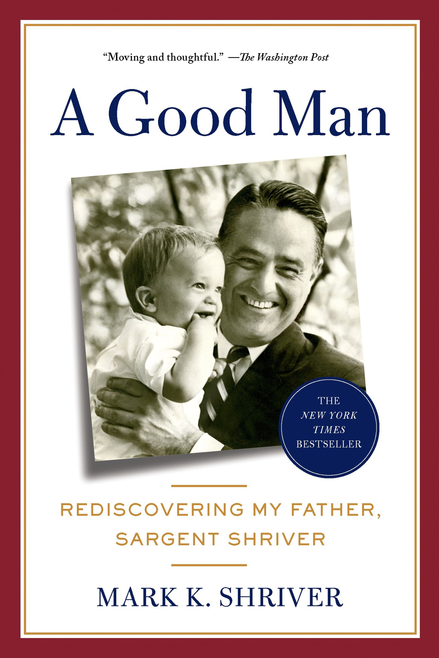 A Good Man By: Mark Shriver