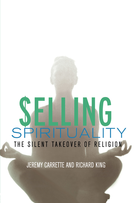 Selling Spirituality The Silent Takeover of Religion