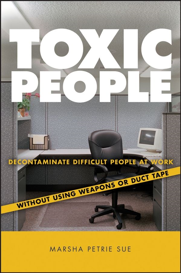 Toxic People By: Marsha Petrie Sue