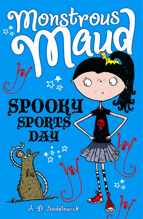 Monstrous Maud: Spooky Sports Day By: A. B. Saddlewick