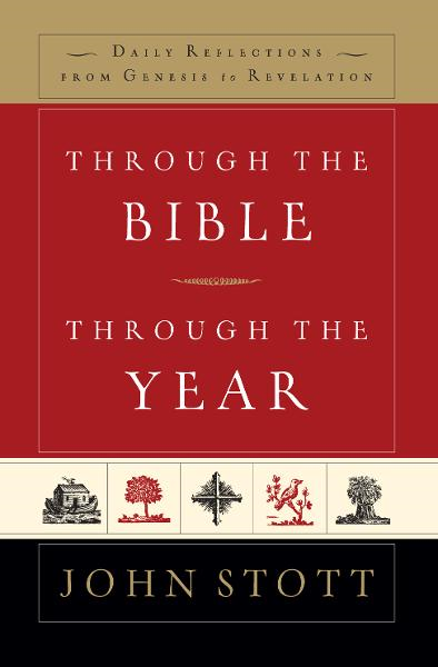 Through the Bible Through the Year By: Stott John