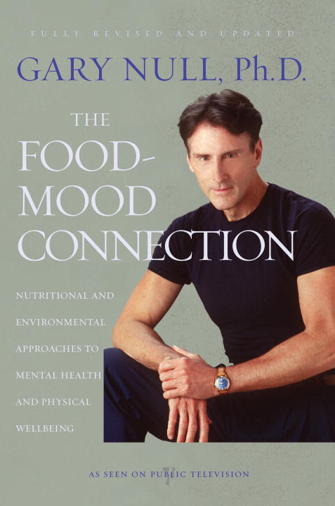 The Food-Mood Connection By: Amy McDonald,Gary Null