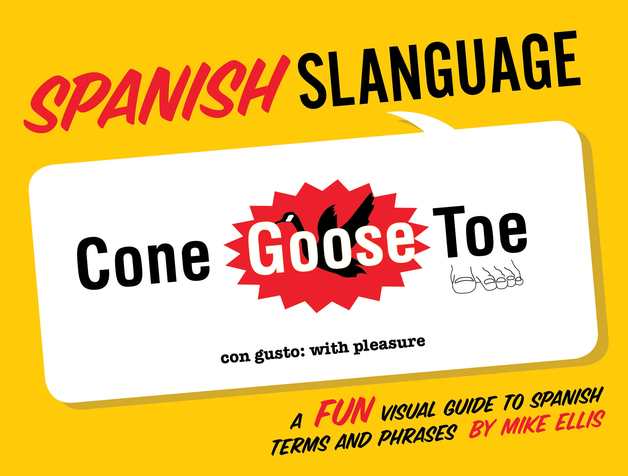Spanish Slanguage By: Michael Ellis