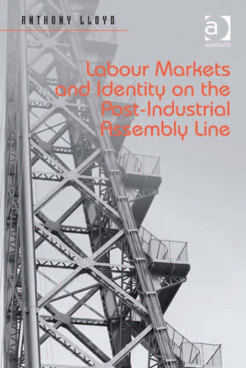 Labour Markets and Identity on the Post-Industrial Assembly Line
