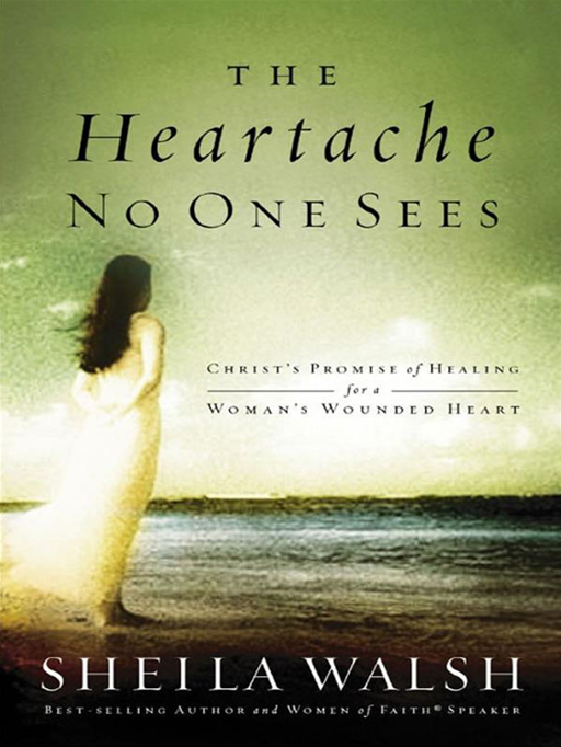The Heartache No One Sees By: Sheila Walsh