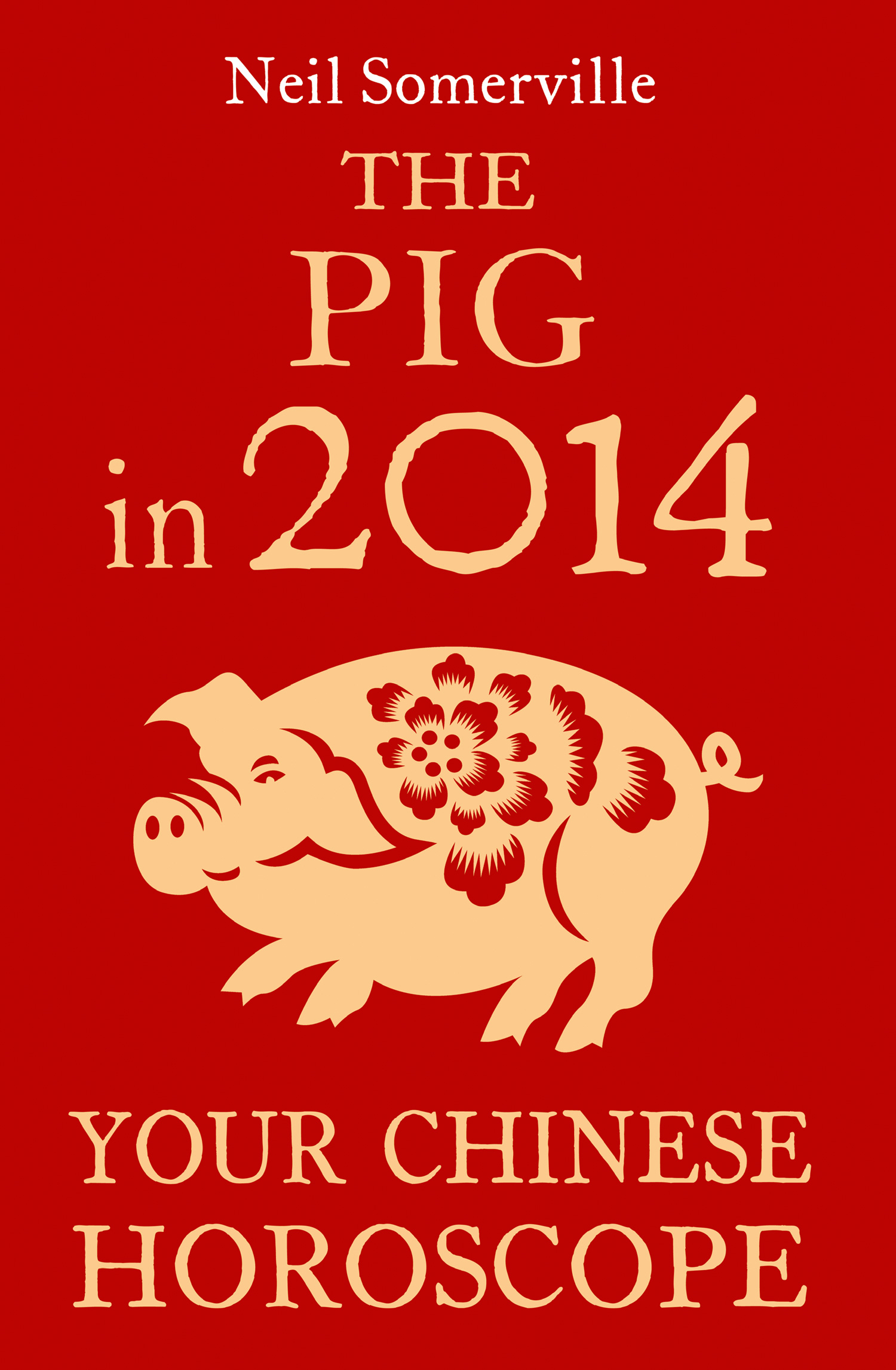 The Pig in 2014: Your Chinese Horoscope
