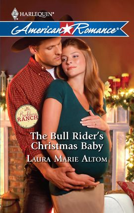 The Bull Rider's Christmas Baby By: Laura Marie Altom