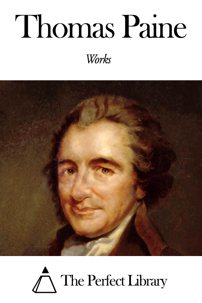 Works of Thomas Paine By: Thomas Paine
