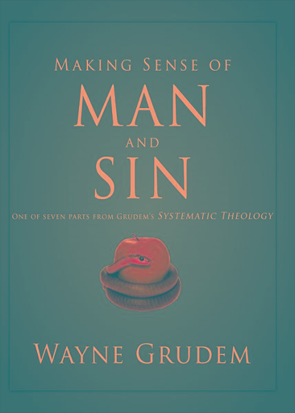 Making Sense of Man and Sin By: Wayne   Grudem