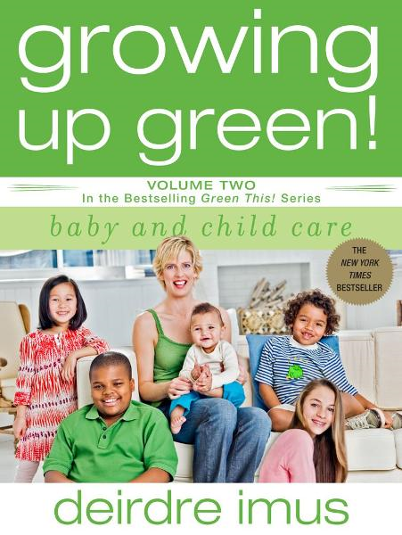 Growing Up Green: Baby and Child Care