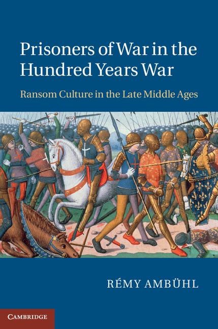 RÈmy Amb¸hl - Prisoners of War in the Hundred Years War