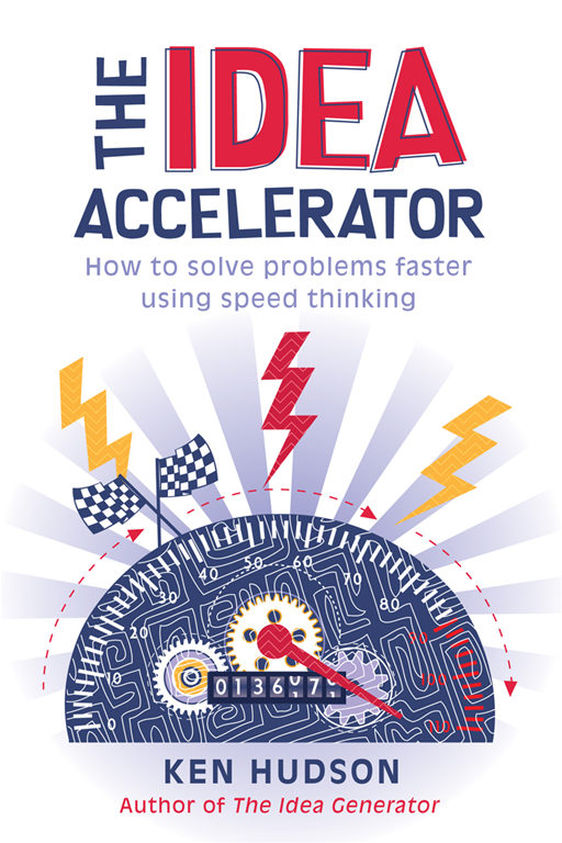 The Idea Accelerator By: Ken Hudson