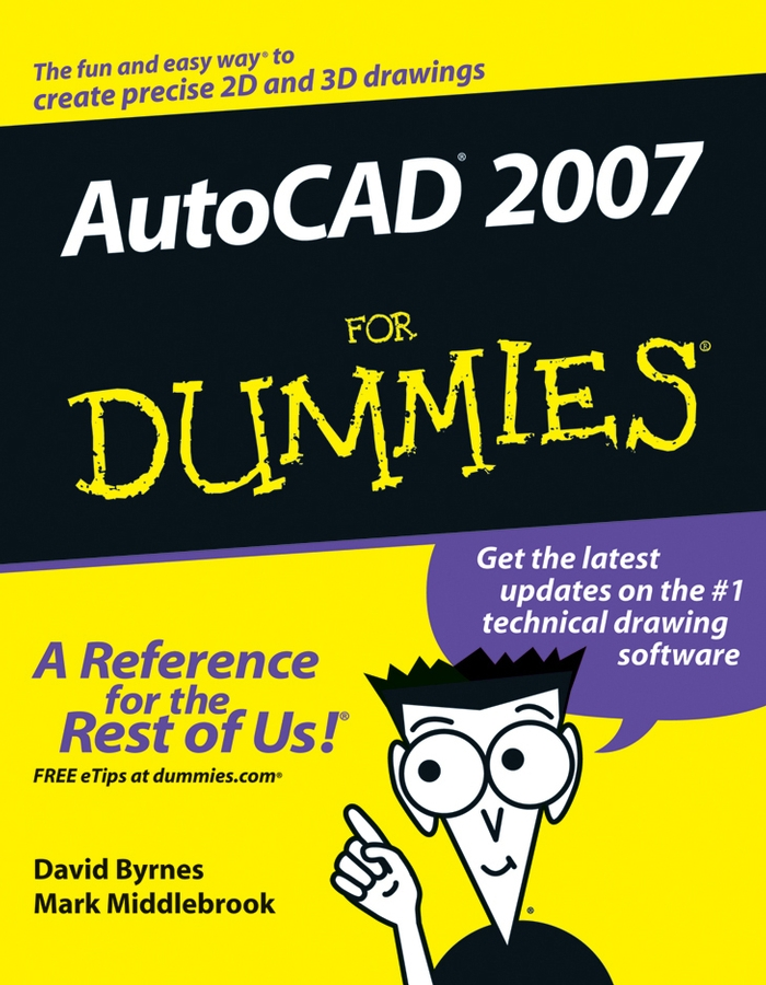 AutoCAD 2007 For Dummies By: David Byrnes,Mark Middlebrook