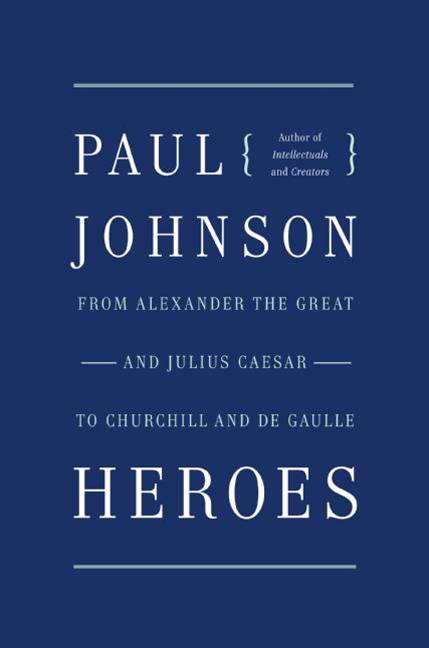 Heroes By: Paul Johnson