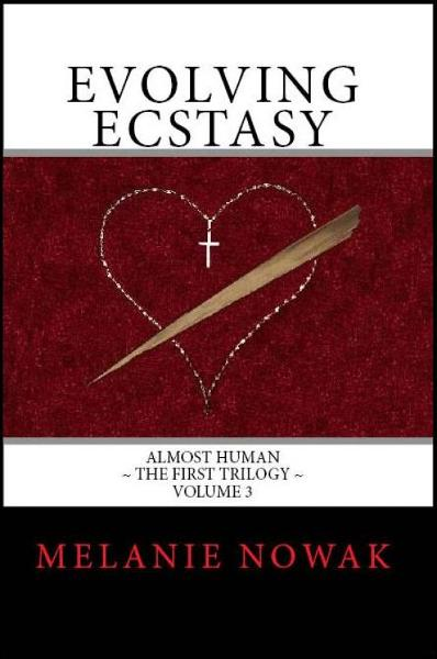 Evolving Ecstasy - Volume 3 of ALMOST HUMAN ~ The First Trilogy