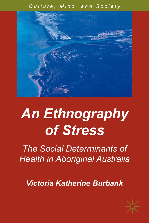An Ethnography of Stress The Social Determinants of Health in Aboriginal Australia