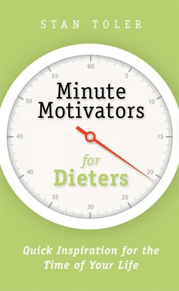Minute Motivators for Dieters By: Stan Toler