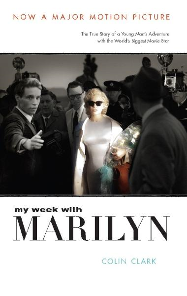 My Week with Marilyn By: Colin Clark