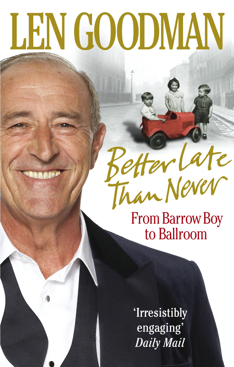 Better Late Than Never From Barrow Boy to Ballroom